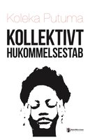 Kollektivt Hukommelsestab - Koleka Putuma