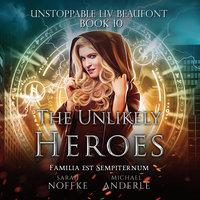 The Unlikely Heroes - Michael Anderle, Sarah Noffke