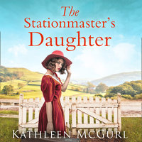 The Stationmaster's Daughter - Kathleen McGurl