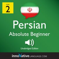 Learn Persian – Level 2: Absolute Beginner Persian, Volume 1 - Innovative Language Learning