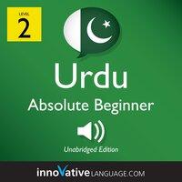 Learn Urdu – Level 2: Absolute Beginner Urdu, Volume 1 - Innovative Language Learning