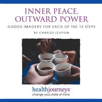 Inner Peace, Outward Power: Guided Imagery For Each of the 12 Steps - Charles Leviton