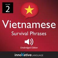 Learn Vietnamese: Vietnamese Survival Phrases, Volume 2