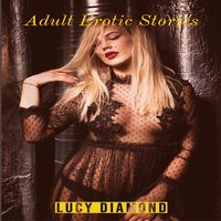 Adult Erotic Stories: Explicit Dirty Erotic Collections For Horny Adults