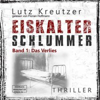 Eiskalter Schlummer - Band 1: Das Verlies - Lutz Kreutzer