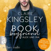 Book Boyfriend: Alex und Mia - Claire Kingsley