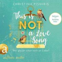 This Is (Not) a Love Song - Wer glaubt schon noch an Liebe? - Christina Pishiris
