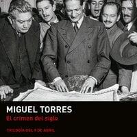 El crimen del siglo - Miguel Torres