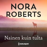 Nainen kuin tulta - Nora Roberts