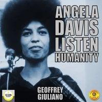 Angela Davis: Listen Humanity - Geoffrey Giuliano