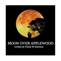 Moon Over Applewood - Flicky M Harrison