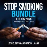 Stop Smoking Bundle: 2 in 1 Bundle - Josh G. Devon, Martin J. Carr