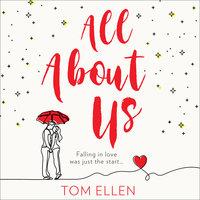 All About Us - Tom Ellen