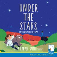 Under the Stars: Astrophysics for Bedtime - Lisa Harvey-Smith
