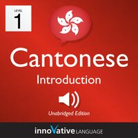 Learn Cantonese – Level 1: Introduction to Cantonese, Volume 1