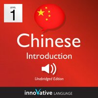 Learn Chinese – Level 1: Introduction to Chinese, Volume 1 - Innovative Language Learning