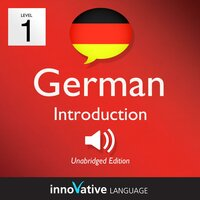 Learn German – Level 1: Introduction to German, Volume 1 - Innovative Language Learning
