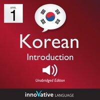 Learn Korean – Level 1: Introduction to Korean, Volume 1 - Innovative Language Learning