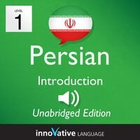 Learn Persian – Level 1: Introduction to Persian, Volume 1 - Innovative Language Learning