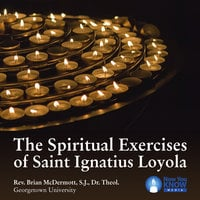 The Spiritual Exercises of Saint Ignatius Loyola - Brian McDermott