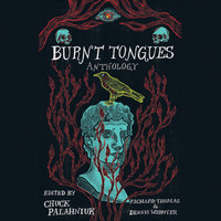 Burnt Tongues: Anthology - Chuck Palahniuk, Richard Thomas, Dennis Widmyer