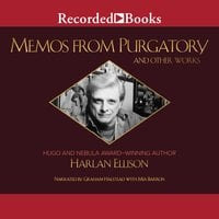 Memos from Purgatory and Other Works - Harlan Ellison
