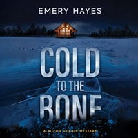 Cold to the Bone - Emery Hayes