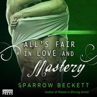 All's Fair in Love and Mastery - Sparrow Beckett