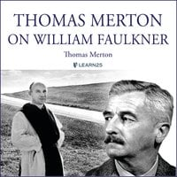 Thomas Merton on William Faulkner - Thomas Merton