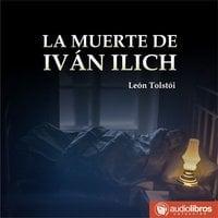 La Muerte de Iván Ilich - León Tolstoi