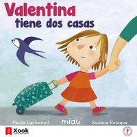 Valentina tiene dos casas - Paula Carbonell, Susana Rosique