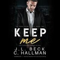 Keep Me - J.L. Beck, Cassandra Hallman