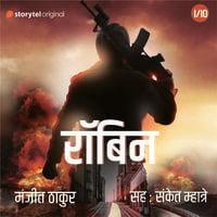 ROBIN S01E01 - Manjit Thakur