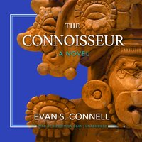 The Connoisseur: A Novel - Evan S. Connell