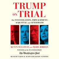 Trump on Trial - Mary Jordan, Kevin Sullivan