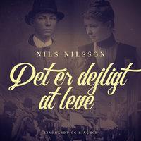 Det er dejligt at leve - Nils Nilsson