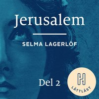 Jerusalem. Del 2 (lättläst) : Att längta hem - Selma Lagerlöf