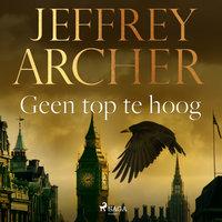 Geen top te hoog - Jeffrey Archer