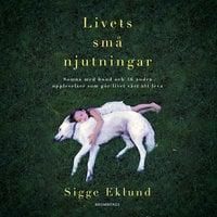 Livets små njutningar - Sigge Eklund
