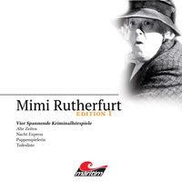 Mimi Rutherfurt - Edition 1: Vier Spannende Kriminalhörspiele - Maureen Butcher, Ben Sachtleben, Ellen B. Crown