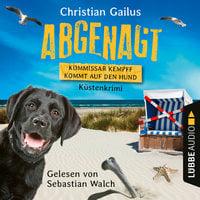 Abgenagt: Kommissar Kempff kommt auf den Hund - Christian Gailus