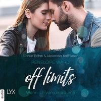 Off Limits - Wenn ich von dir träume - Penelope Ward