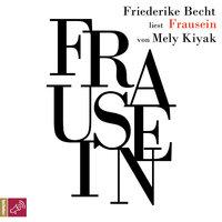 Frausein - Mely Kiyak