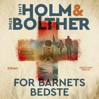 For barnets bedste - Stine Bolther, Line Holm