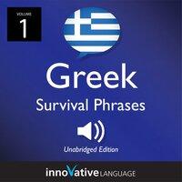 Learn Greek: Greek Survival Phrases, Volume 1 - Innovative Language Learning