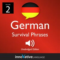 Learn German: German Survival Phrases, Volume 2 - Innovative Language Learning