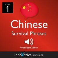 Learn Chinese: Chinese Survival Phrases, Volume 1 - Innovative Language Learning