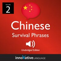 Learn Chinese: Chinese Survival Phrases, Volume 2 - Innovative Language Learning