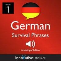 Learn German: German Survival Phrases, Volume 1 - Innovative Language Learning