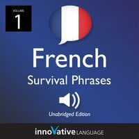 Learn French: French Survival Phrases, Volume 1 - Innovative Language Learning